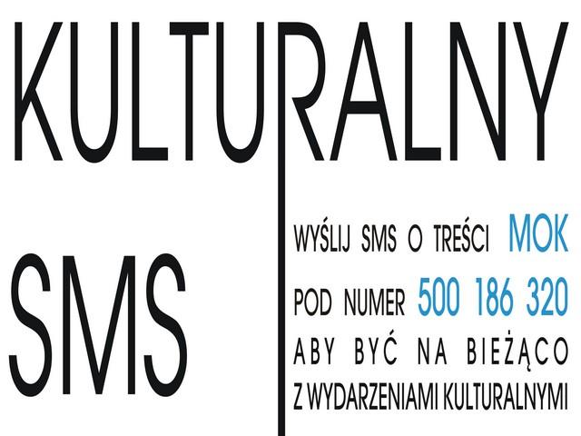Wyślij SMS i bądź na bieżąco z wydarzeniami kulturalnymi!